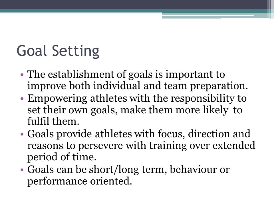 Goal setting Short Term goals: goals that can be achieved in a limited period of time.