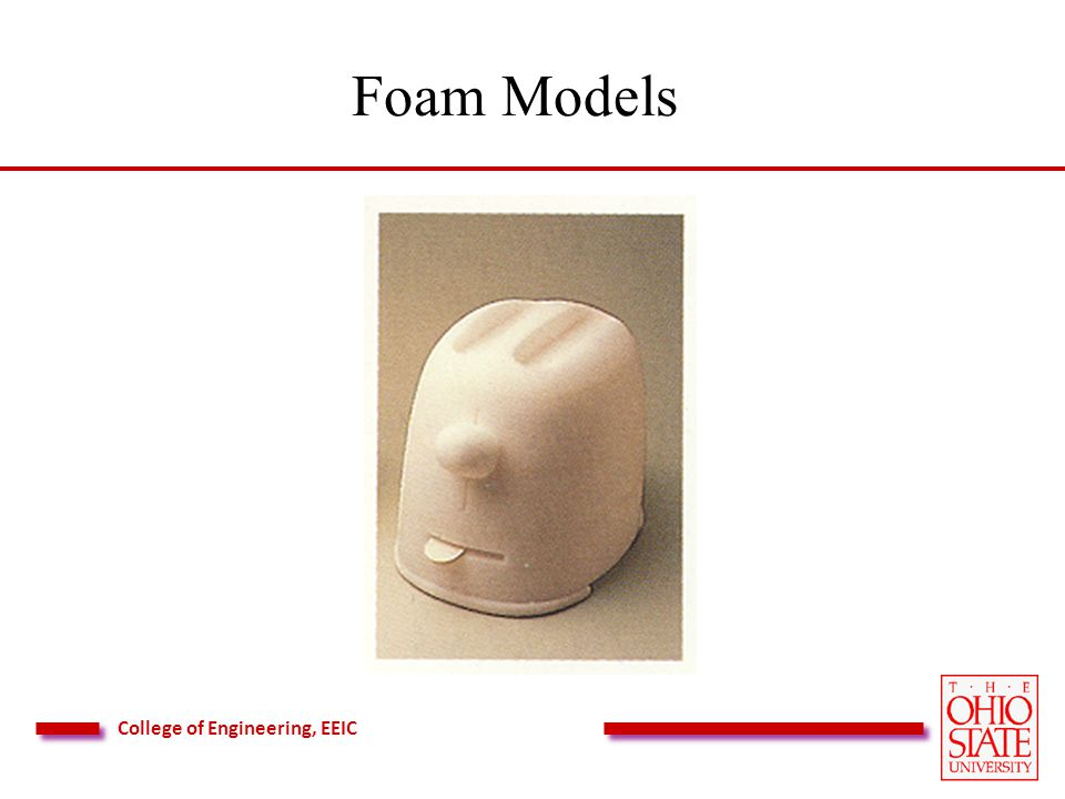 College of Engineering, EEIC Foam Models