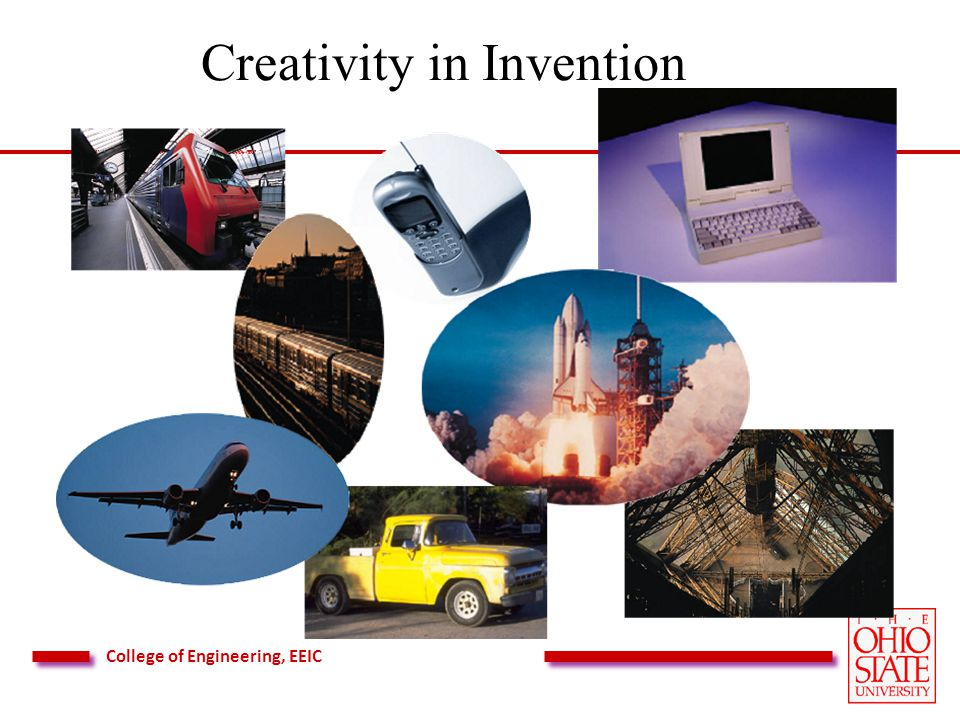 College of Engineering, EEIC Creativity in Invention