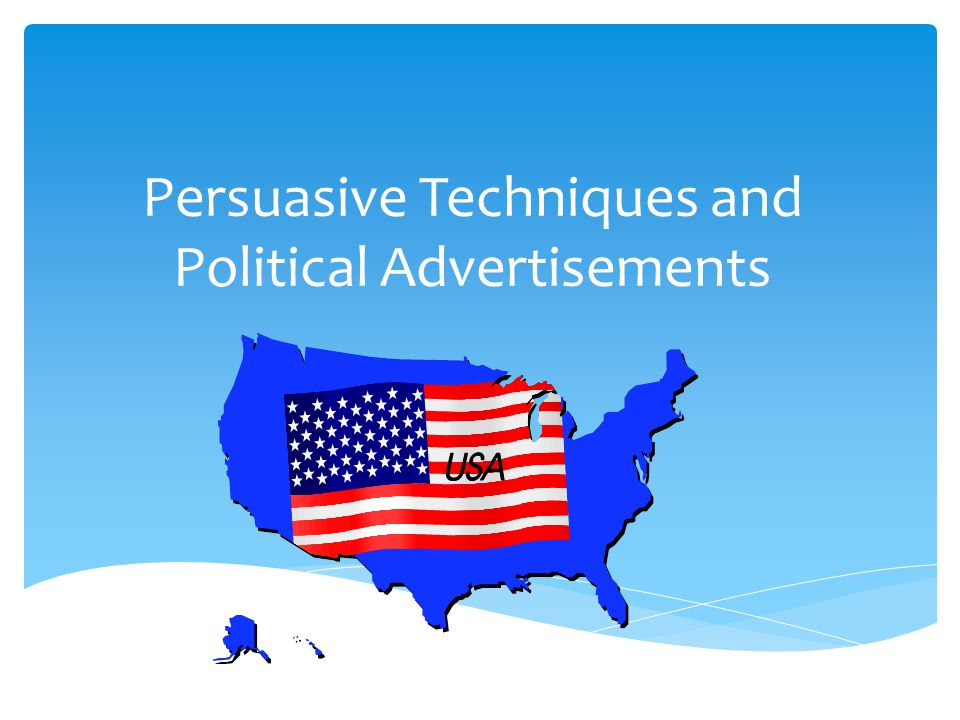 Persuasive Techniques and Political Advertisements