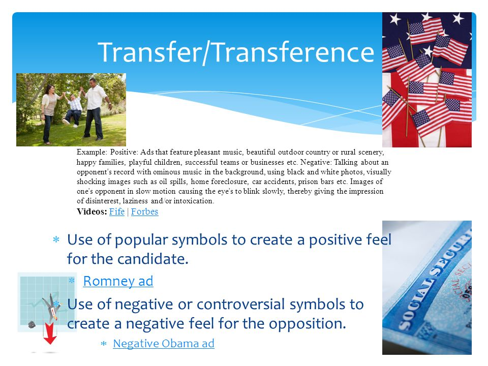 Use of popular symbols to create a positive feel for the candidate.