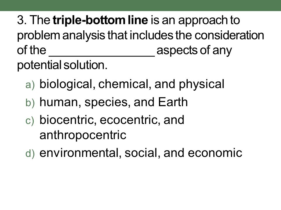 4.Which of the following is NOT a characteristic of a sustainable ecosystem.