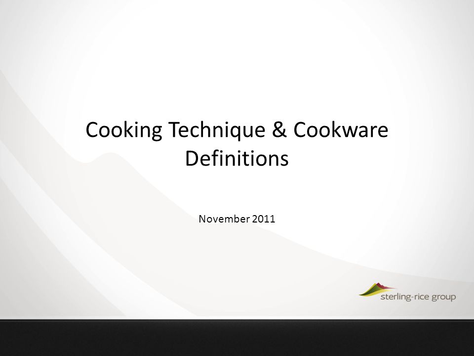 Cooking Technique & Cookware Definitions November 2011