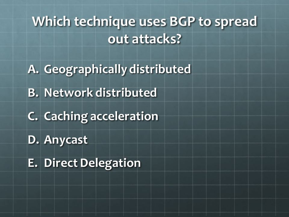 Which technique uses BGP to spread out attacks.