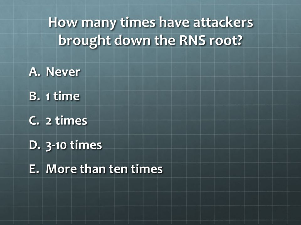 How many times have attackers brought down the RNS root.