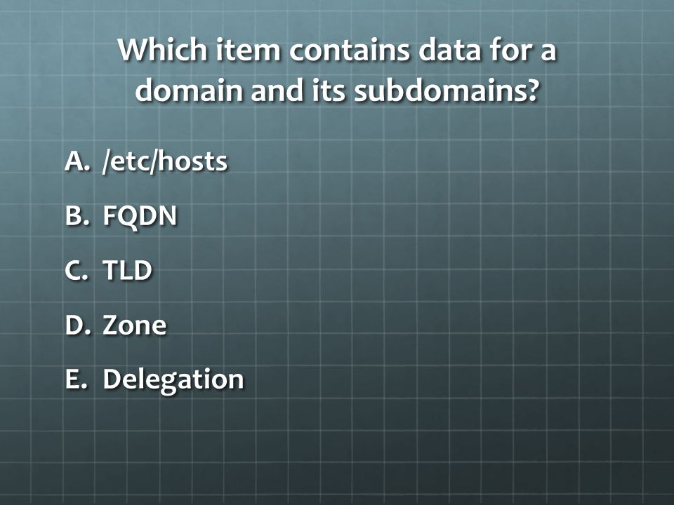 Which item contains data for a domain and its subdomains.