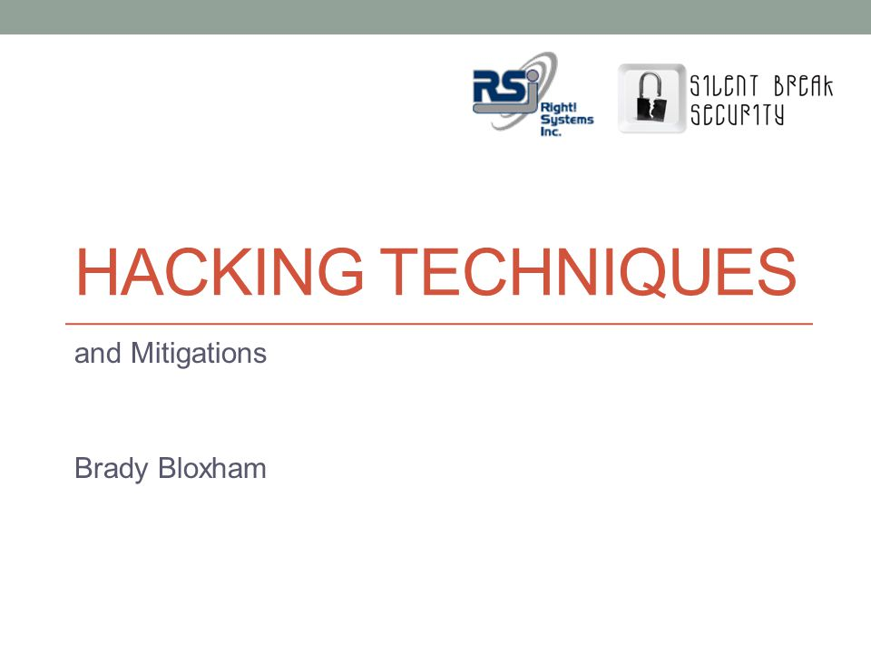 HACKING TECHNIQUES and Mitigations Brady Bloxham