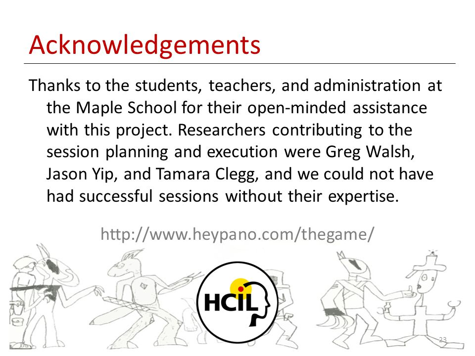 Acknowledgements Thanks to the students, teachers, and administration at the Maple School for their open-minded assistance with this project.
