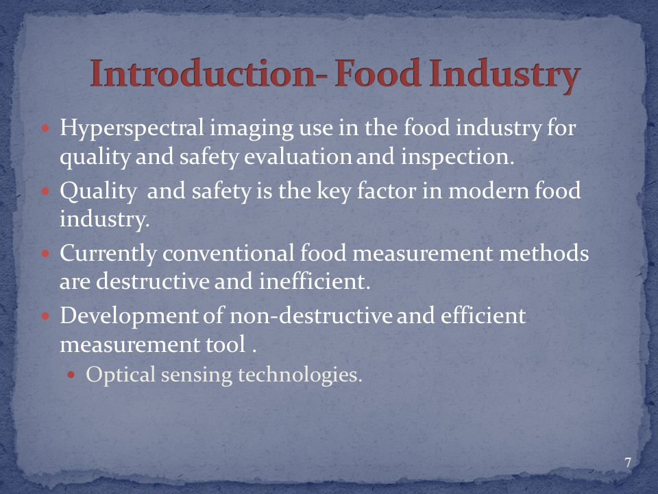 The application of an HSI system will, perhaps, be accelerated in the field of food safety.