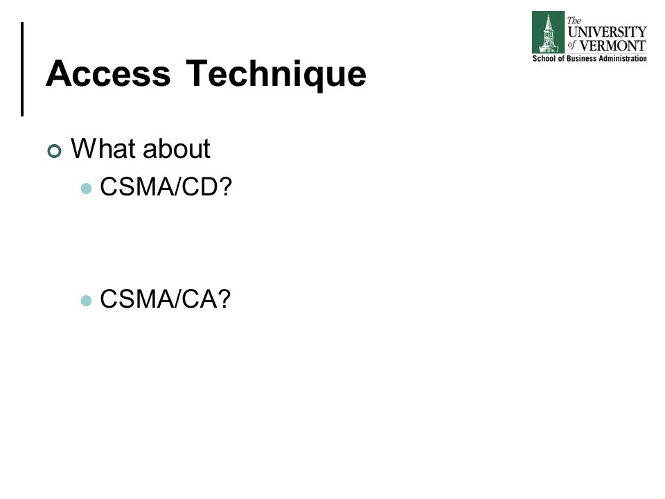 Summary Three base wired topologies Bus, star, ring Two wireless topologies Ad-hoc, infrastructure Three basic access techniques CSMA/CD, CSMA/CA, and token passing Packet switching versus circuit switching