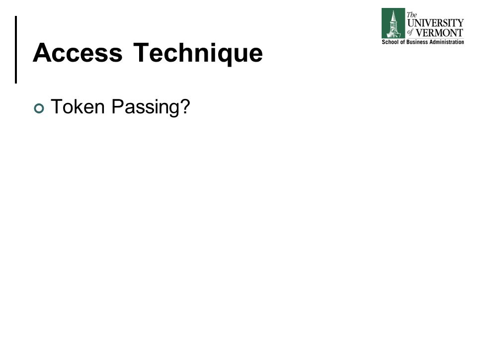 Access Technique Token Passing?