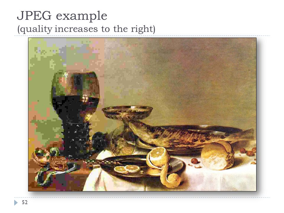 JPEG example (quality increases to the right) 52