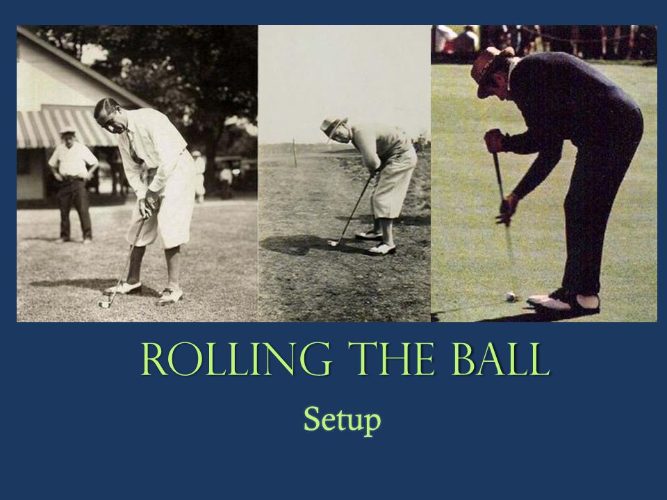 Rolling the ball Setup