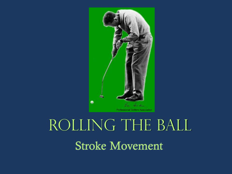 Rolling the ball Stroke Movement