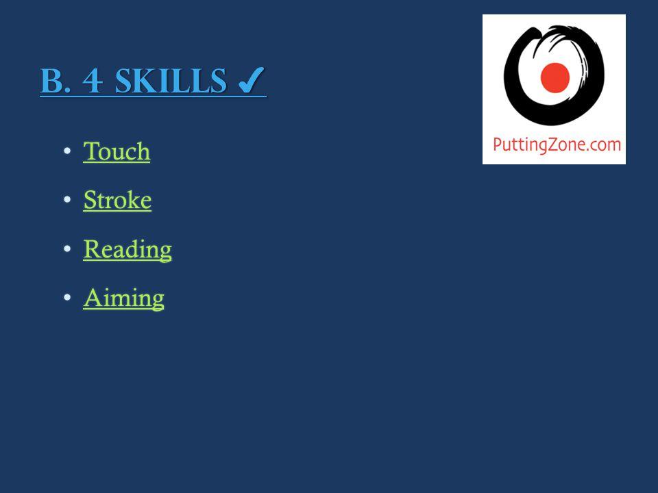 B. 4 Skills B.