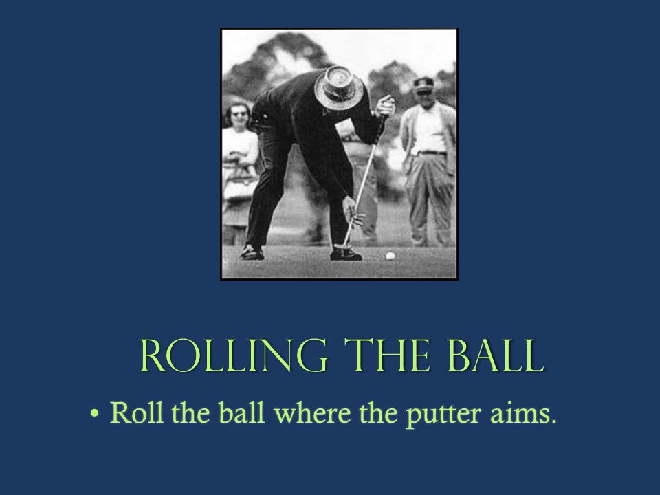 Rolling the ball -- Angle error in stroke
