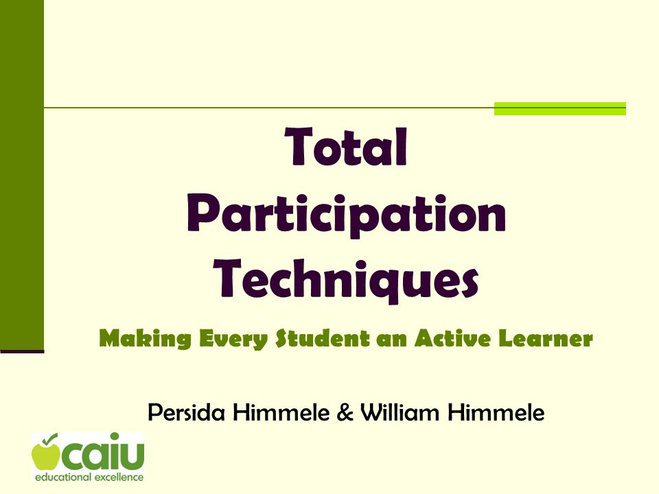 Total Participation Techniques (TPTs) Implementation and Field-testing: Manheim Central Middle School 8 teachers: novice to experienced from 2-16 years of teaching experience 1 Millersville Student Teacher in 5 th grade Capital Area Intermediate Unit