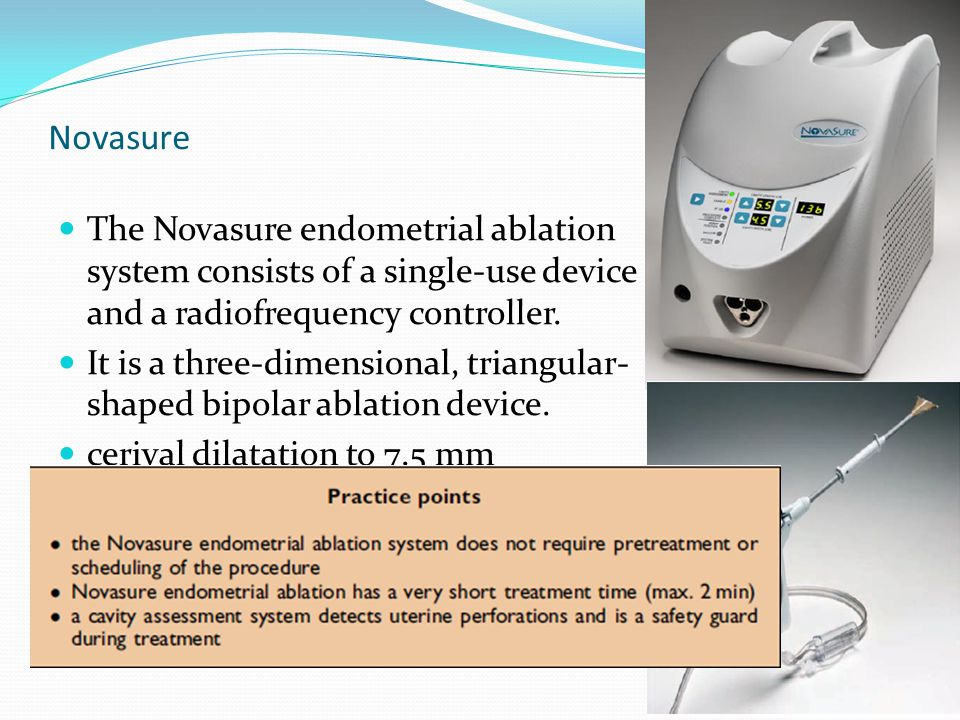 Novasure The Novasure endometrial ablation system consists of a single-use device and a radiofrequency controller.