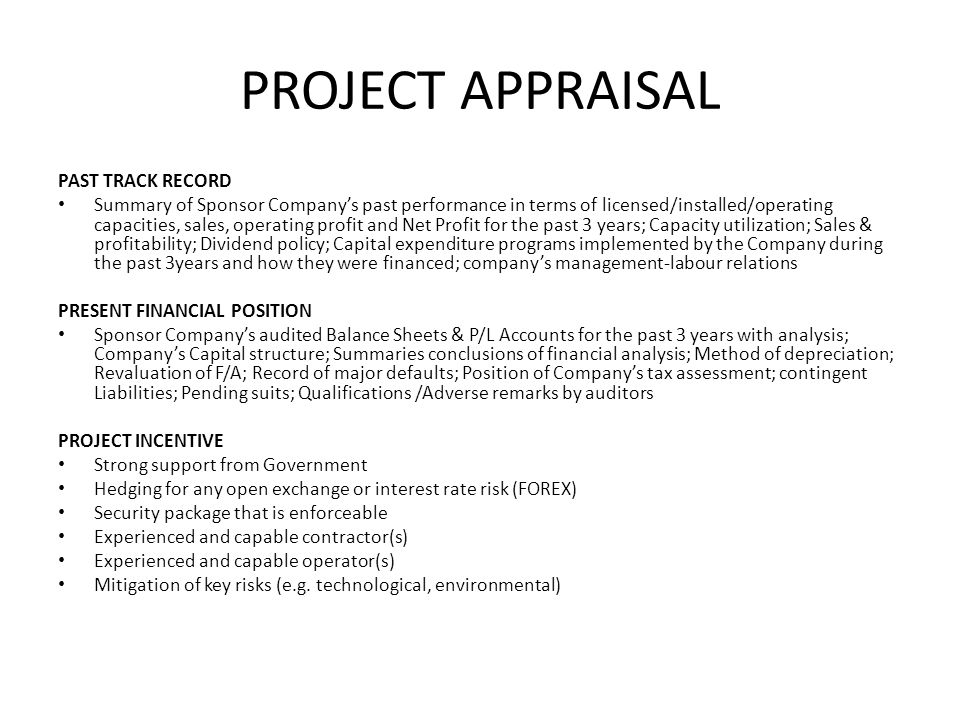 PROJECT APPRAISAL PAST TRACK RECORD Summary of Sponsor Companys past performance in terms of licensed/installed/operating capacities, sales, operating