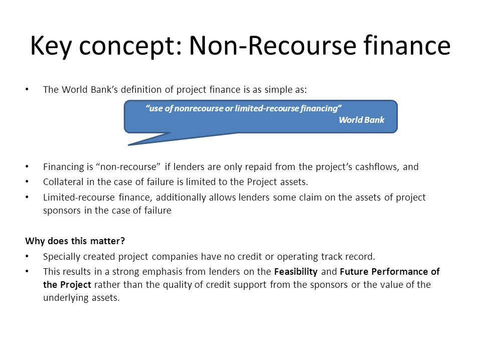 Project Finance – Common Features Projects are usually large / expensive.