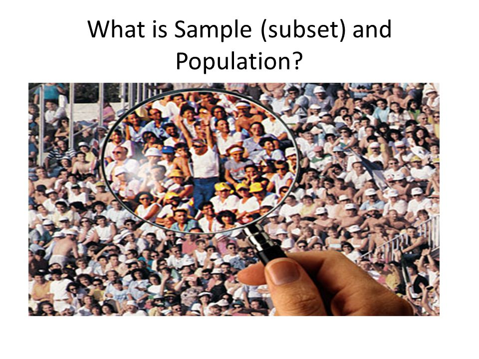 What is Sample (subset) and Population