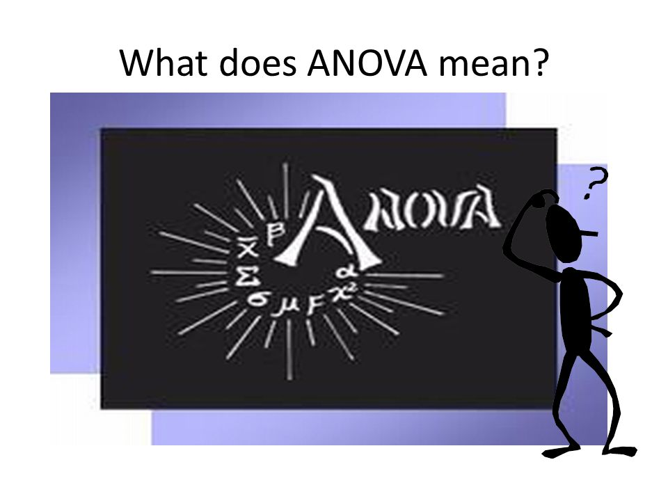 What does ANOVA mean