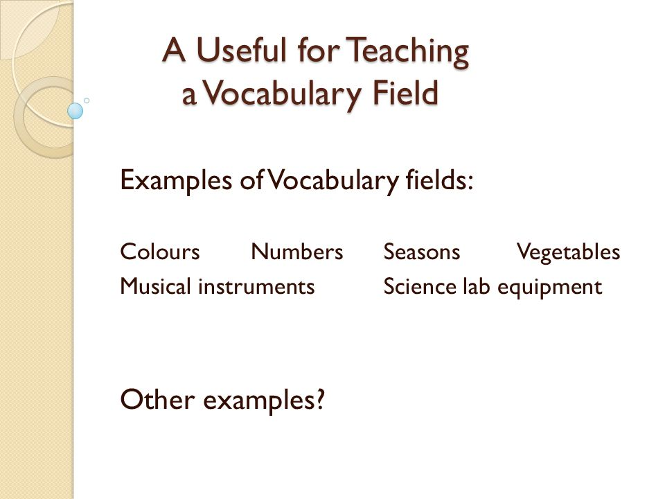 Today, youll be able to: Experience this technique as a student Work out its 4 stages Apply the technique to another vocabulary field as you would in your class Explain the technique to someone else!