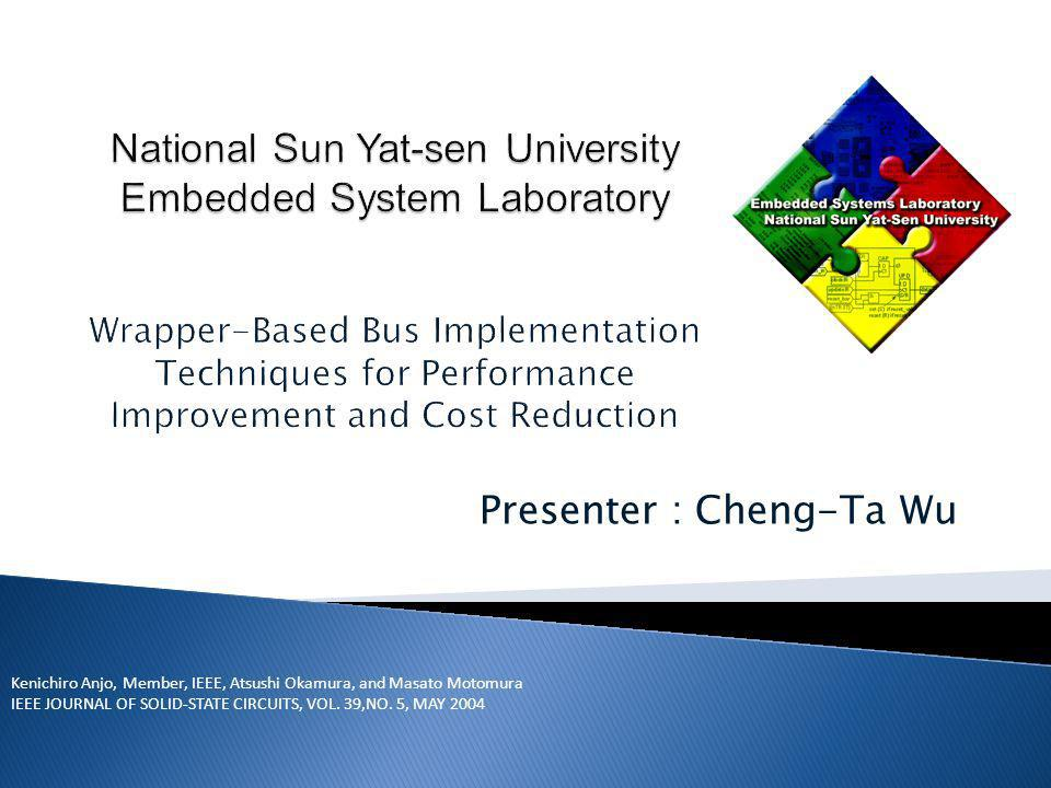 Presenter : Cheng-Ta Wu Kenichiro Anjo, Member, IEEE, Atsushi Okamura, and Masato Motomura IEEE JOURNAL OF SOLID-STATE CIRCUITS, VOL.
