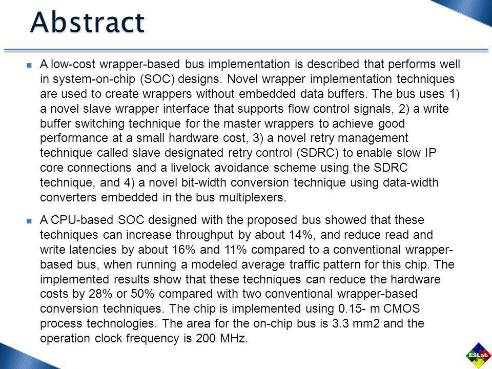 A low-cost wrapper-based bus implementation is described that performs well in system-on-chip (SOC) designs.