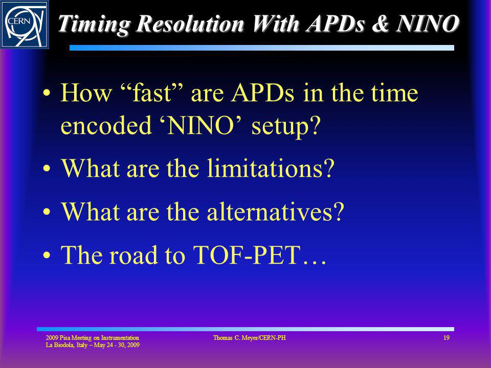 Timing Resolution With APDs & NINO How fast are APDs in the time encoded NINO setup.
