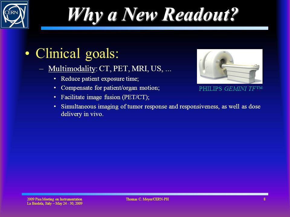 Why a New Readout. Clinical goals: –Multimodality: CT, PET, MRI, US,...