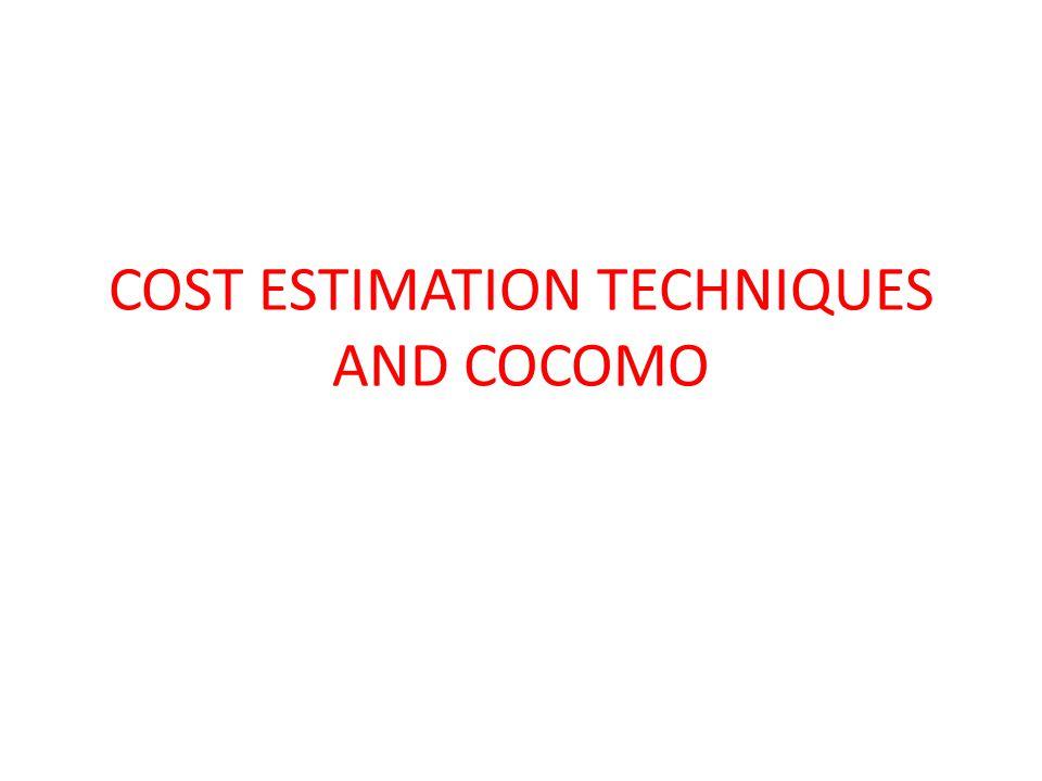 COST ESTIMATION TECHNIQUES AND COCOMO