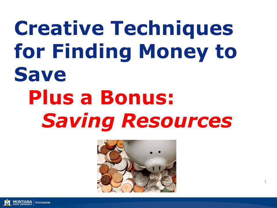 1 1 Creative Techniques for Finding Money to Save Plus a Bonus: Saving Resources