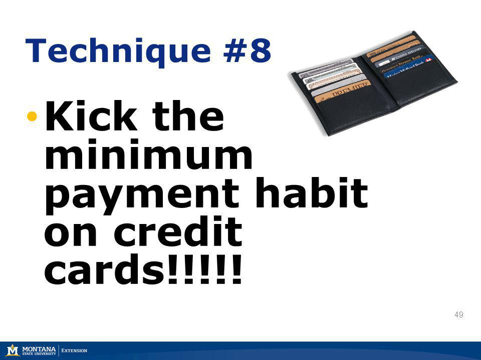 49 Kick the minimum payment habit on credit cards!!!!! Technique #8