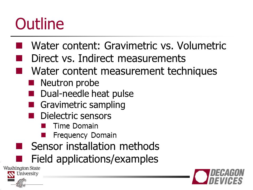 Examples: Applying Techniques to Field Measurement Case 1: Irrigation scheduling/monitoring Details 20+ sites, measurements from.25 m to 2 m Spread over field system Continuous data collection is desirable Money available for instrumentation Eventually moving to controlling irrigation water Choice Capacitance sensors Good accuracy Inexpensive Easy to deploy and monitor Radio telemetry available to simplify data collection