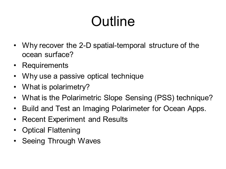 Outline Why recover the 2-D spatial-temporal structure of the ocean surface.