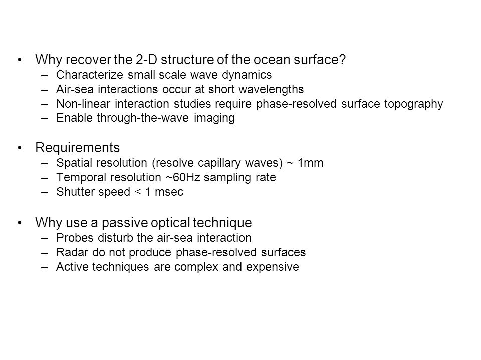 Why recover the 2-D structure of the ocean surface.