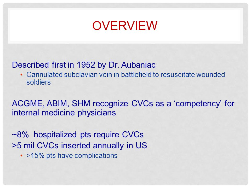 INDICATIONS FOR CVC S Administer Meds or Nutrition Infuse meds (ie, vasopressors, chemotherapy) or total parenteral nutrition (TPN) that cause phlebitis/sclerosis when given through peripheral IVs Hemodynamic monitoring Measurement of central venous pressure, venous oxyhemoglobin saturation & cardiac parameters (via pulmonary artery catheter).