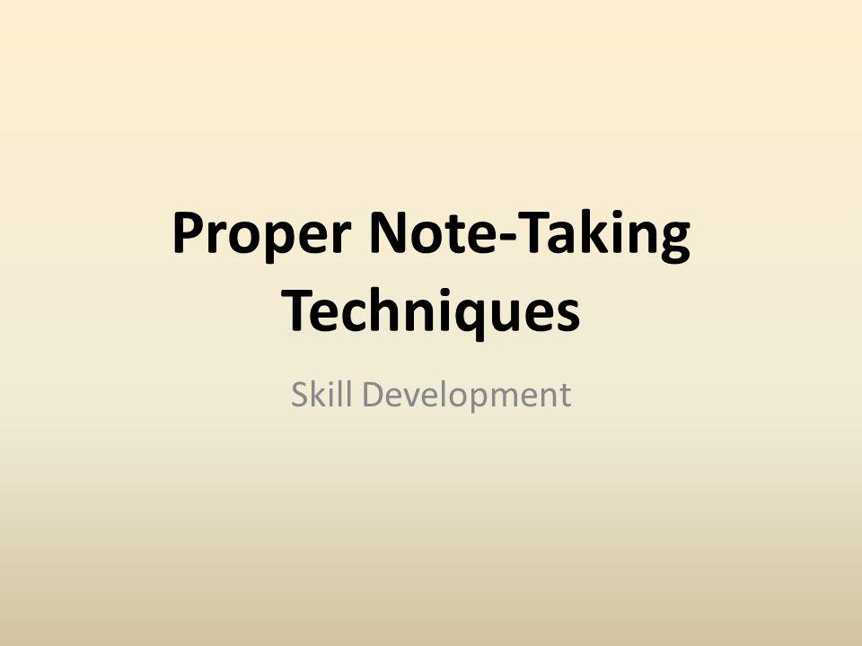 Proper Note-Taking Techniques Skill Development