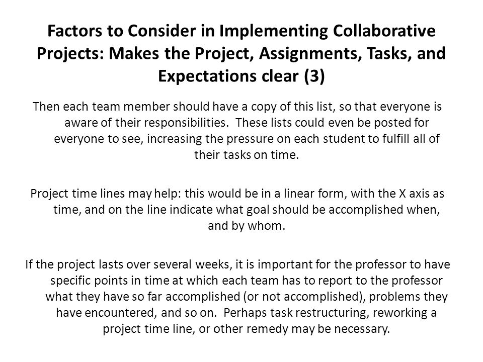 Factors to Consider in Implementing Collaborative Projects: Makes the Project, Assignments, Tasks, and Expectations clear (3) Then each team member sh