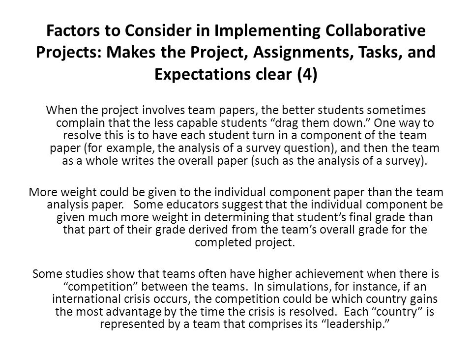 Factors to Consider in Implementing Collaborative Projects: Makes the Project, Assignments, Tasks, and Expectations clear (4) When the project involve