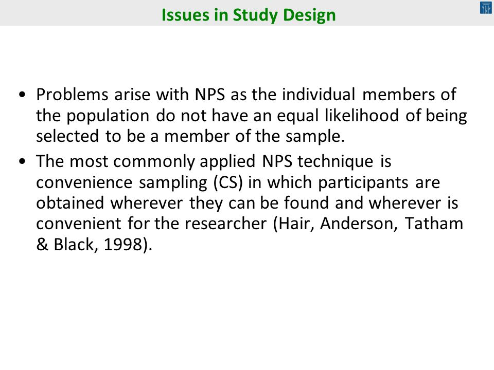 Problems arise with NPS as the individual members of the population do not have an equal likelihood of being selected to be a member of the sample. Th