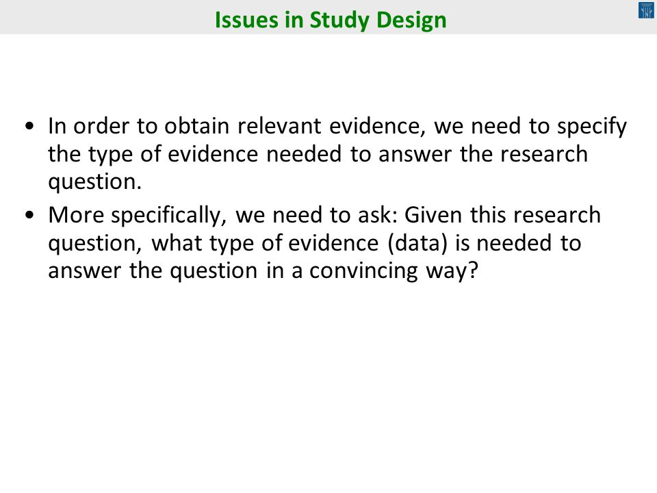In order to obtain relevant evidence, we need to specify the type of evidence needed to answer the research question. More specifically, we need to as