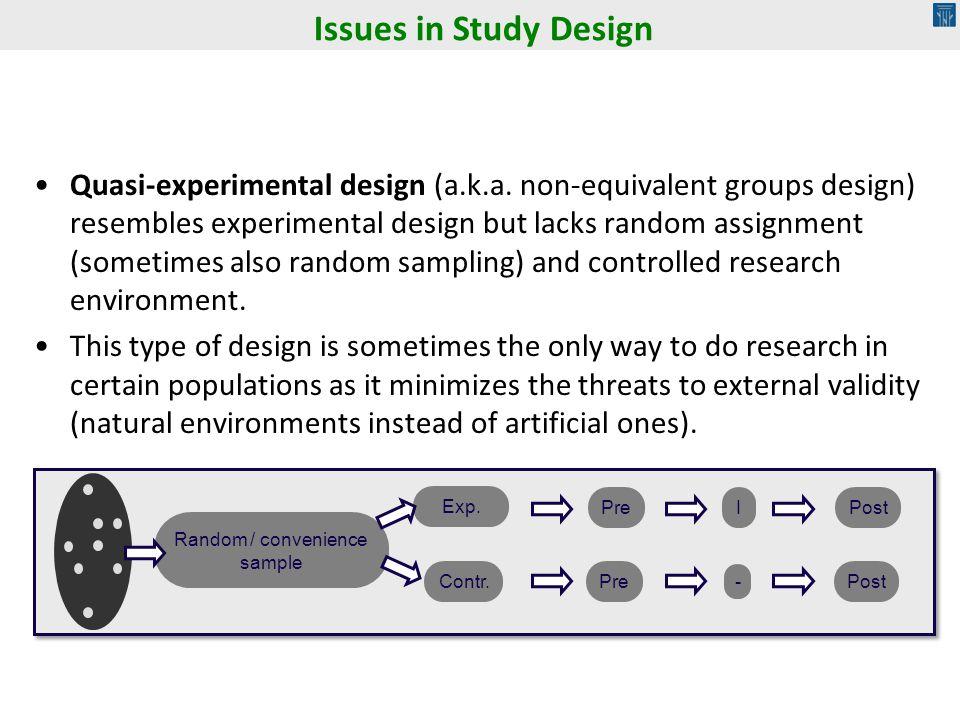 Quasi-experimental design (a.k.a. non-equivalent groups design) resembles experimental design but lacks random assignment (sometimes also random sampl