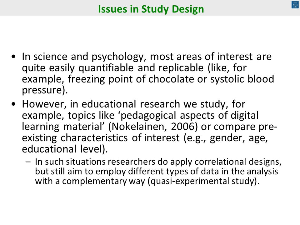 In science and psychology, most areas of interest are quite easily quantifiable and replicable (like, for example, freezing point of chocolate or systolic blood pressure).