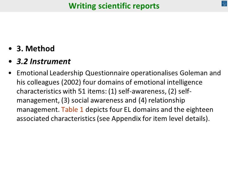 3. Method 3.2 Instrument Emotional Leadership Questionnaire operationalises Goleman and his colleagues (2002) four domains of emotional intelligence c