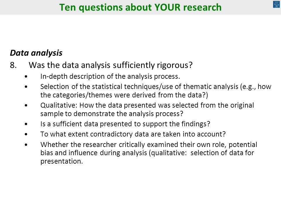 Data analysis 8.Was the data analysis sufficiently rigorous.