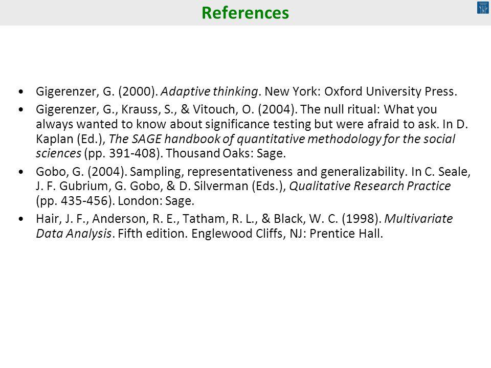 Gigerenzer, G.(2000). Adaptive thinking. New York: Oxford University Press.