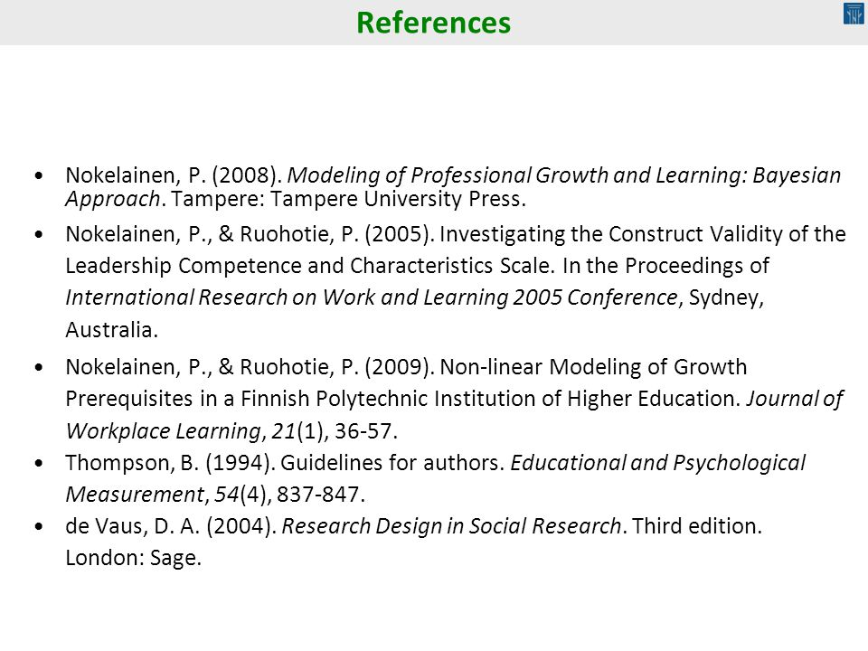Nokelainen, P. (2008). Modeling of Professional Growth and Learning: Bayesian Approach. Tampere: Tampere University Press. Nokelainen, P., & Ruohotie,