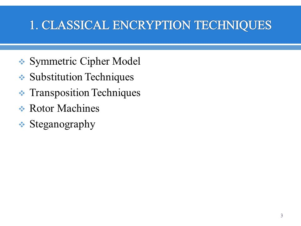 Multiple encryption is a technique in which an encryption algorithm is used multiple times.